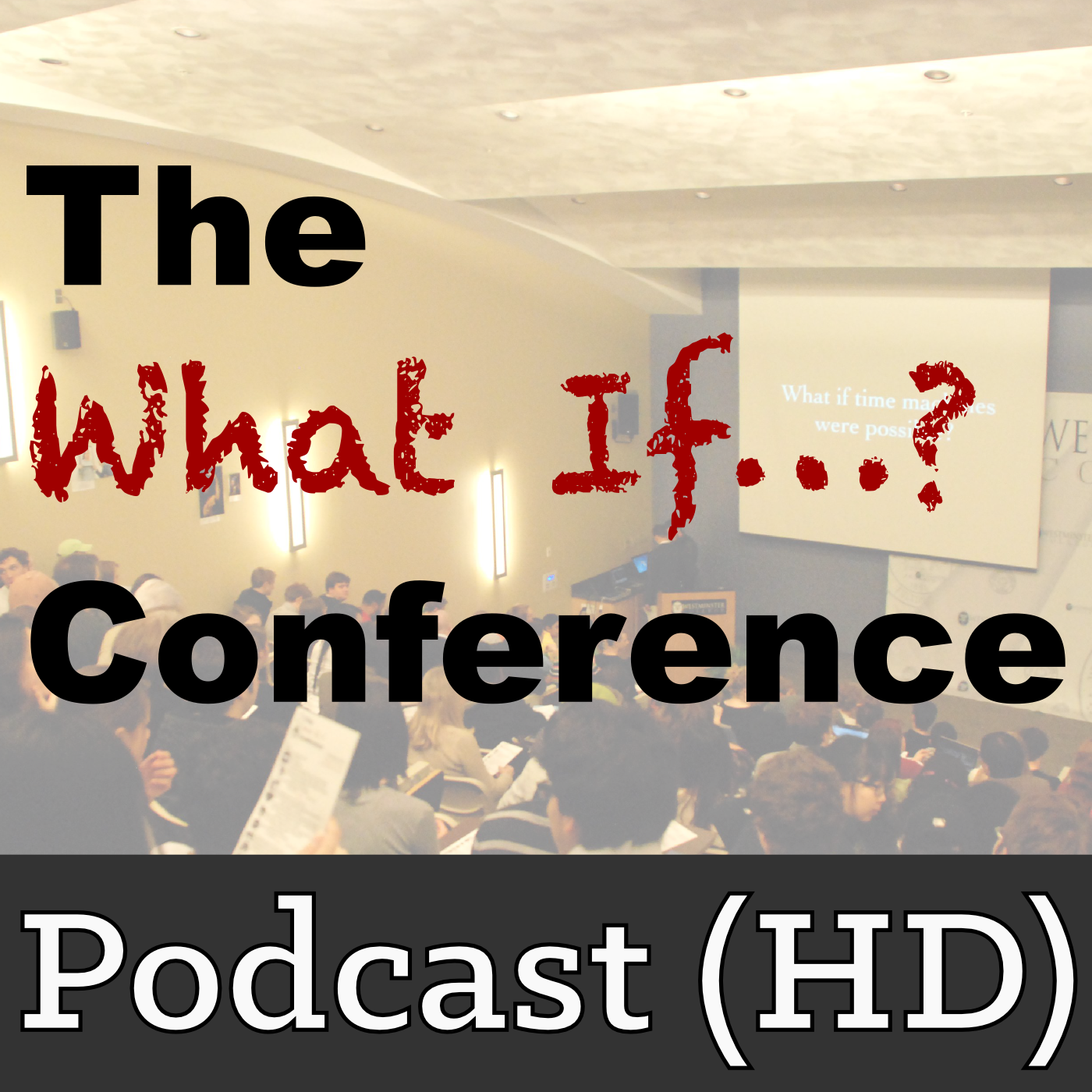 The What If...? Conference (HD)